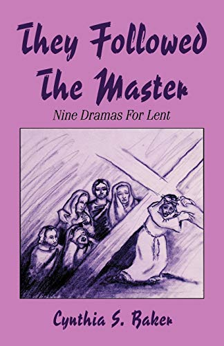 They Followed The Master: Cynthia S. Baker