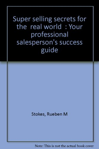 """Super selling secrets for the """"real world"""": Your professional salesperson's success ..."""