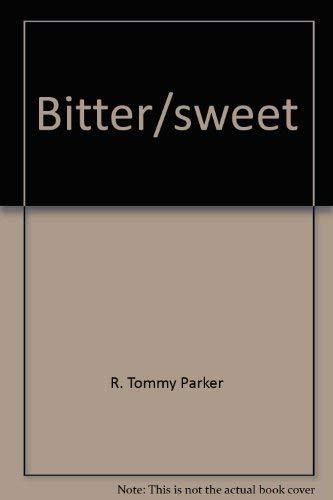 Bitter/sweet: Hard times leave golden memories: Parker, R. Tommy