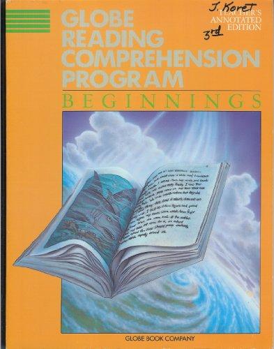 Globe Reading Comprehension Program: Beginnings, Teacher's Annotated Edition
