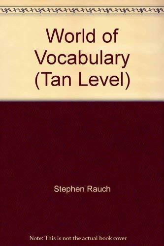 World of Vocabulary (Tan Level): Stephen Rauch, Alfred Weinstein