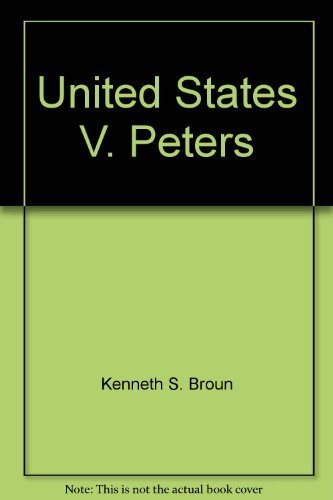 United States v. Peter: Problems and case file (1556813074) by Kenneth S Broun