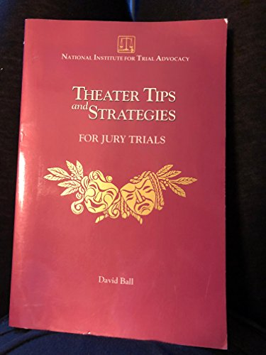 9781556814105: Theater tips and strategies for jury trials [Paperback] by Ball, David