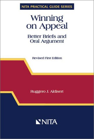 9781556815065: Winning on Appeal : Better Briefs and Oral Argument (NITA's Practical Guide Series) (NITA practical guide series)
