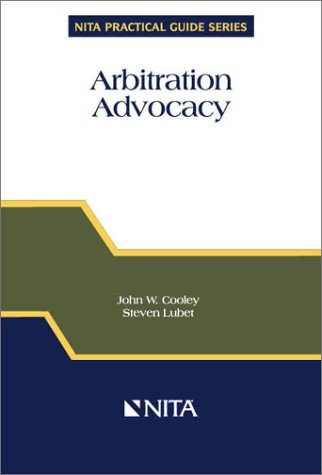9781556815270: Arbitration Advocacy (NITA's Practical Guide Series) (NITA practical guide series)