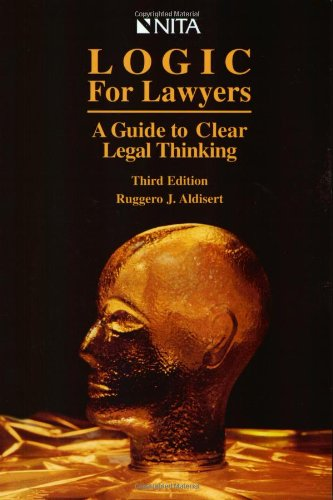 Logic for Lawyers : A Guide to: Hon. Ruggero J.