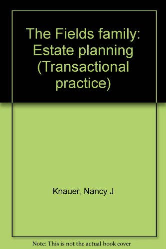 9781556815973: The Fields family: Estate planning (Transactional practice)