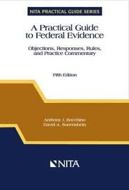 9781556816505: A Practical Guide to Federal Evidence: Objections, Responses, Rules, and Practice Commentary (NITA practical guide series)