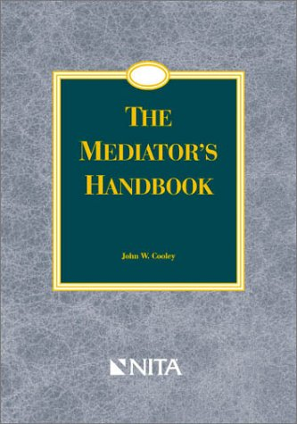 9781556816819: The Mediator's Handbook : Advanced Practice Guide for Civil Litigation