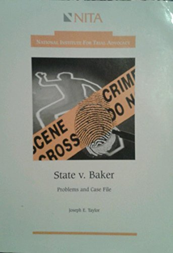 State v. Baker: Problems and case file: Taylor, Joseph E
