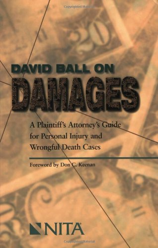 9781556817175: David Ball on Damages: A Plaintiff's Attorney's Guide for Personal Injury and Wrongful Death Cases
