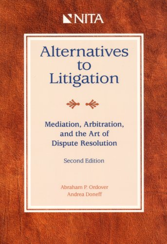 9781556817496: Alternatives to Litigation: Mediation, Arbitration, and the Art of Dispute Resolution