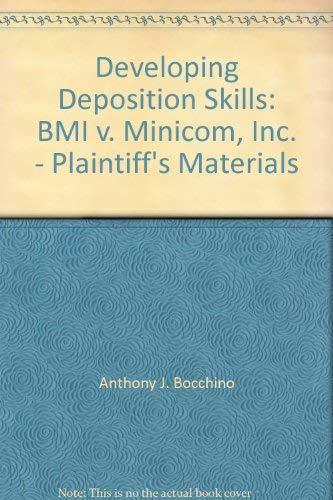Developing Deposition Skills: BMI v. Minicom, Inc. - Plaintiff's Materials: Anthony J. ...