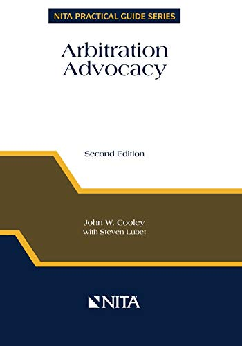 Arbitration Advocacy (NITA Practical Guide Series): Cooley, John W.;