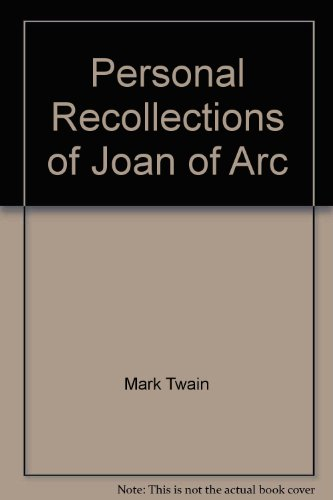 Personal Recollections of Joan of Arc (Classic Books on Cassettes Collection) (1556852118) by Mark Twain