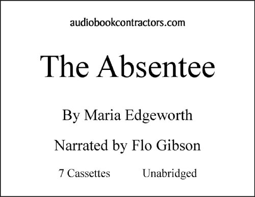 9781556853241: The Absentee (Classic Books on Cassettes Collection) [UNABRIDGED]
