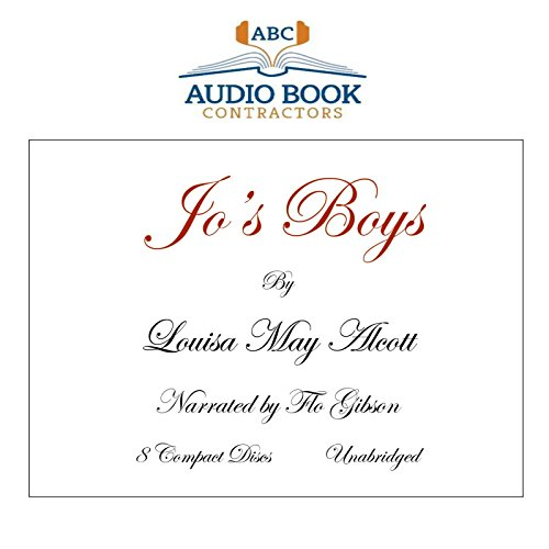 Jo's Boys (Classic Books on Cassettes Collection) [UNABRIDGED] (1556854374) by Louisa May Alcott; Flo Gibson (Narrator)