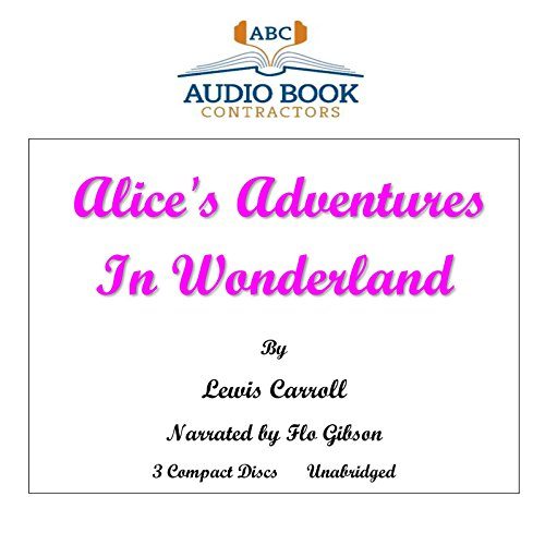 Alice's Adventures In Wonderland (Classic Books on CD Collection) [UNABRIDGED]: Lewis Carroll;...