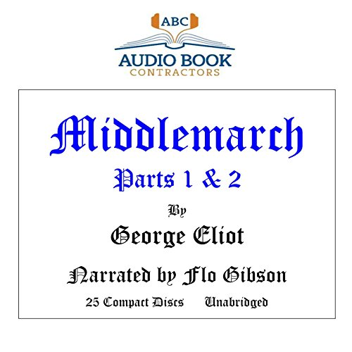 Middlemarch: Parts 1 & 2 (Classic Books on CD Collection) [UNABRIDGED]: George Eliot, Flo ...