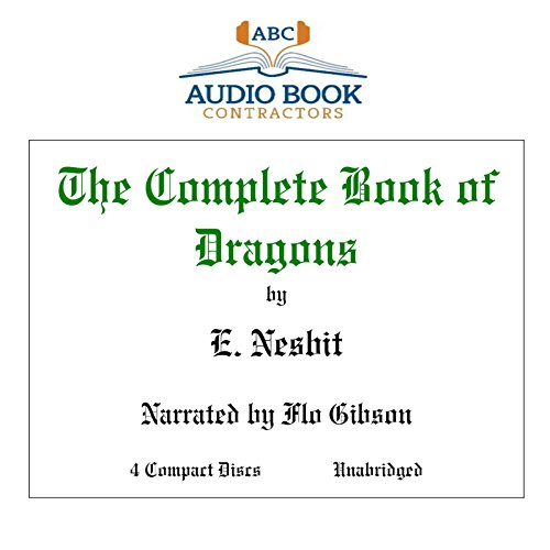 9781556858857: The Complete Book of Dragons (Classic Books on CD Collection) [UNABRIDGED]