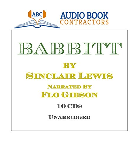 Babbitt (Classic Books on CD Collection) [UNABRIDGED] (Classic on CD): Sinclair Lewis, Flo Gibson (...