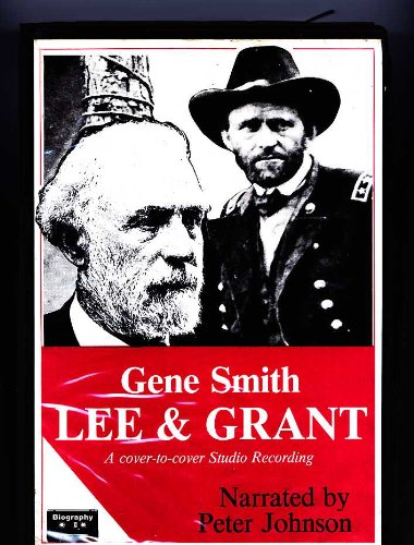 Lee and Grant: A Dual Biography (#84170 - 8 cassettes) (1556903065) by Gene Smith