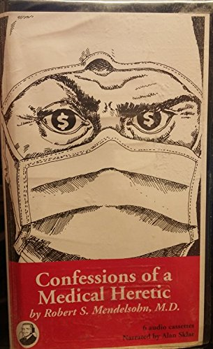 9781556909481: confessions of a medical heretic