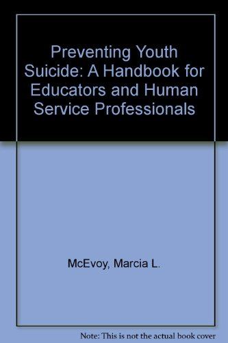 9781556910562: Preventing Youth Suicide: A Handbook for Educators and Human Service Professionals