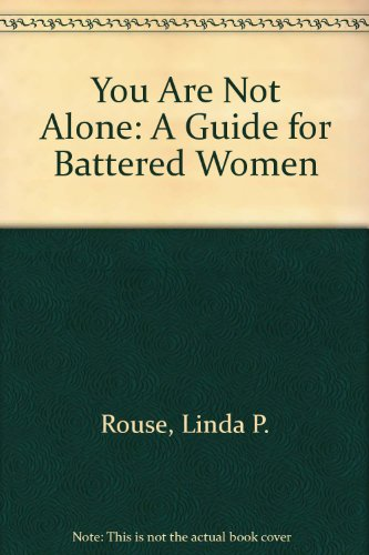 You Are Not Alone: A Guide for: Linda P. Rouse