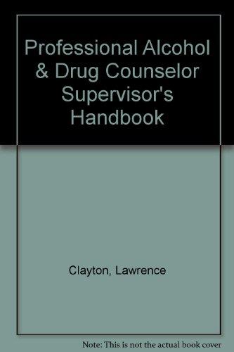 9781556910944: Professional Alcohol & Drug Counselor Supervisor's Handbook