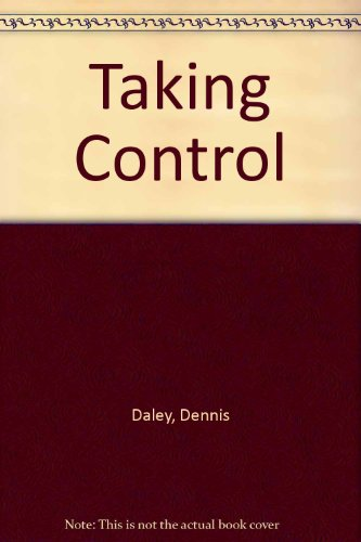 Taking Control (1556910959) by Daley, Dennis