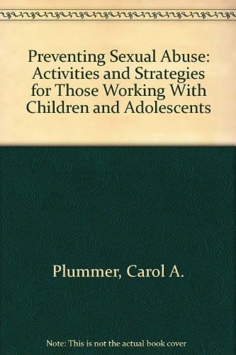9781556911149: Preventing Sexual Abuse: Activities and Strategies for Those Working With Children and Adolescents