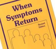 When Symptoms Return: A Guide to Relapse in Psychiatric Illness (1556912161) by Daley, Dennis; Roth, Loren