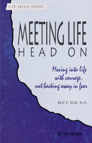9781556912290: Meeting Life Head on: Moving into Life With Courage, Not Backing Away in Fear