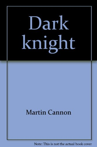 Dark knight: An analysis (Critics choice magazine): Cannon, Martin