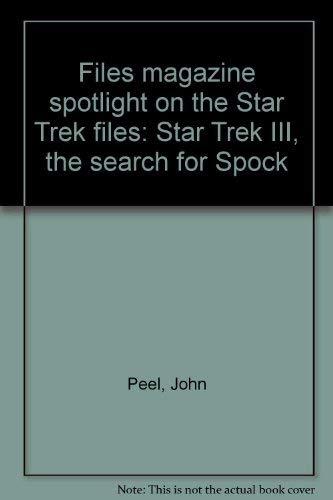 9781556981227: Files magazine spotlight on the Star Trek files: Star Trek III, the search for Spock