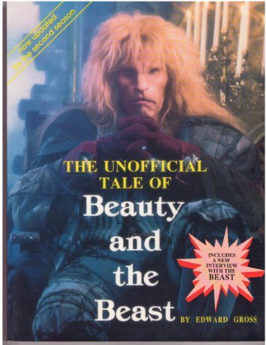 The Unofficial Tale of Beauty and the Beast (1556982615) by Edward Gross