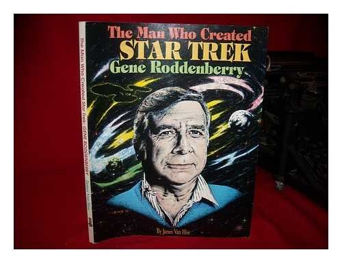9781556983184: Man Who Created Star Trek: Gene Roddenberry