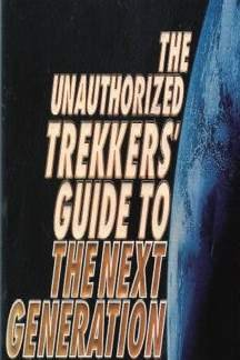 9781556983771: The Unauthorized Trek: The Complete Next Generation