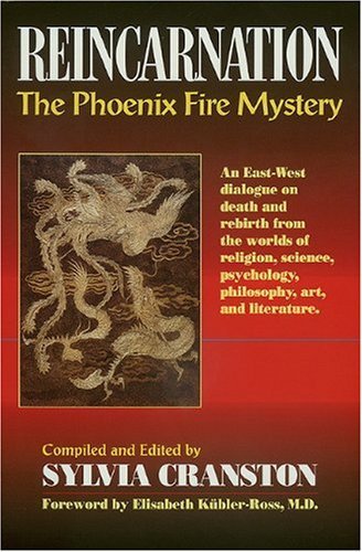 9781557000262: Reincarnation: The Phoenix Fire Mystery : An East-West Dialogue on Death and Rebirth from the Worlds of Religion, Science, Psychology, Philosophy