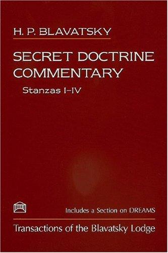 9781557000279: Secret Doctrine Commentary/Stanzas I-IV: Transactions of the Blavatsky Lodge
