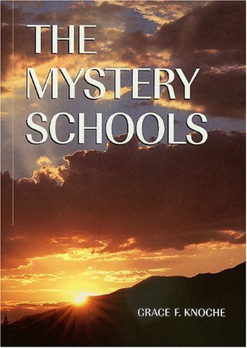 The Mystery Schools: Knoche, Grace F.