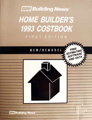 Bni Building News Home Builder's Costbook, 1993: BNI Building News