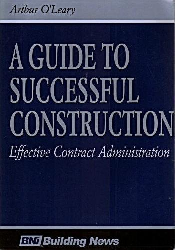 9781557011732: A Guide to Successful Construction: Effective Contract Administration