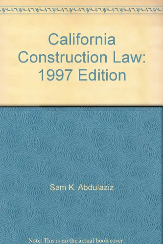 9781557011756: California Construction Law: 1997 Edition