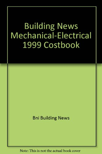 Building News Mechanical-Electrical 1999 Costbook (Building News: Bni Building News
