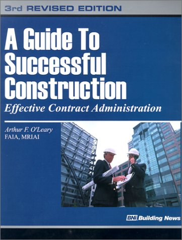 9781557013132: A Guide to Successful Construction: Effective Contract Administration