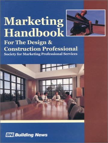 Marketing Handbook for the Design and Contruction: Society for Marketing