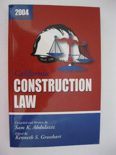 California Construction Law 2004 Edition: Sam K. Abdulaziz