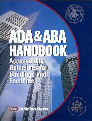 ADA/ABA Handbook: Accessibility Guidelines for Buildings and Facilities: William D. Mahoney